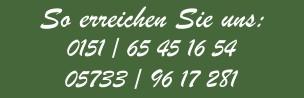 Telefon: 0151 65451654 und 05733 9617281